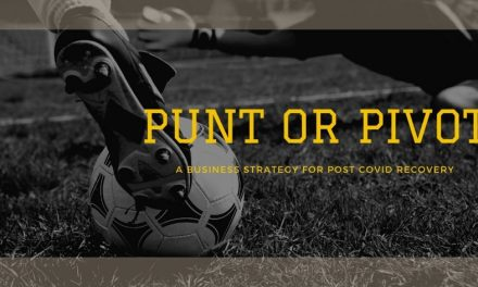 Punt or Pivot – A Business Strategy for Post COVID Recovery