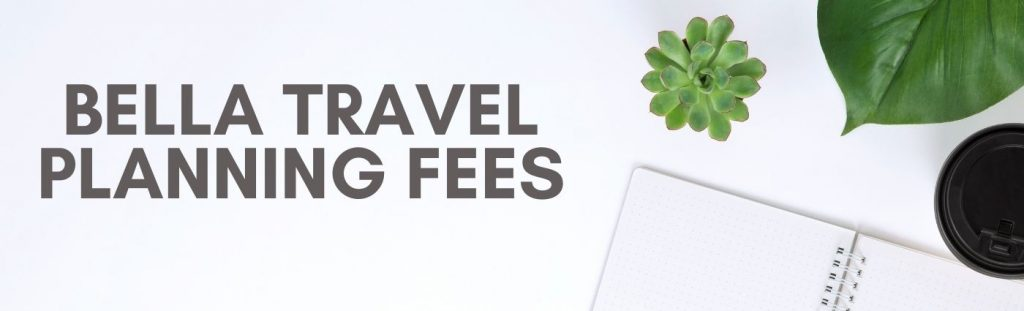 Bella Travel Planning Fees